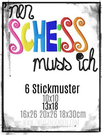 ♥`NEN SCHE*SS MUSS ICH♥ STICKMUSTER Statement 10x10 13x18 16x26 20x26 18x30cm