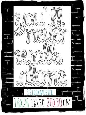 ♥YOU`ll never WALK alone♥ Stickmuster 16x26 18x30 20x30cm
