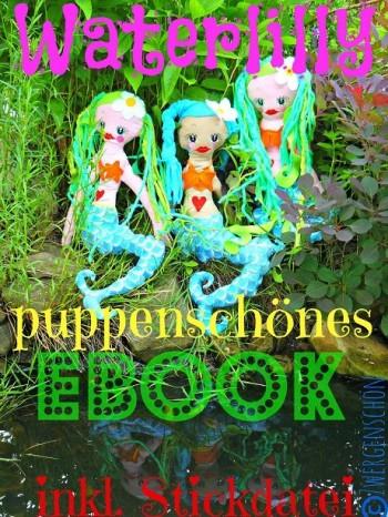 ♥WATERLILLY♥ puppenschönes eBOOK inkl. STICKDATEI!!!