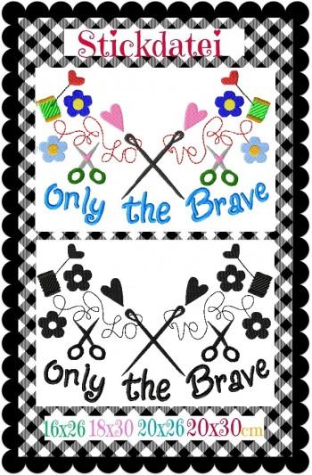 ♥ONLY the BRAVE♥ Stickmuster ORNAMENT Einzelmotiv 16x26 18x30 20x26 20x30cm