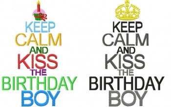 ♥KEEP CALM and KISS the BIRTHDAY BOY♥ Stickdatei 13x18 20x26cm 1€-SPARbie