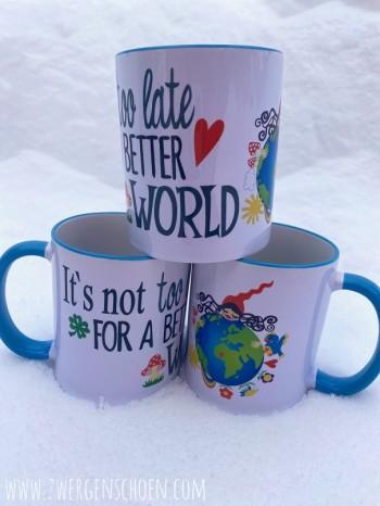 ♥IT`s NOT TOO LATE FOR A BETTER WORLD♥ Tasse MUG Heile Welt MILLI