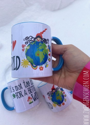 ♥IT`s NOT TOO LATE FOR A BETTER WORLD♥ Tasse MUG Heile Welt MILLI