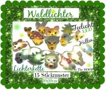 ♥WALDLICHTER♥ Stickdatei LICHTERKETTE und LED-TEELICHT-COVER ITH