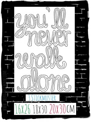 ♥YOU`ll never WALK alone♥ Stickmuster 16x26 18x30 20x30cm