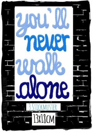 ♥YOU`ll never WALK alone♥ Stickmuster 13x18cm