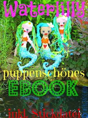♥WATERLILLY♥ puppenschönes eBOOK inkl. STICKDATEI!!!