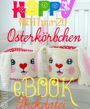 ♥notONLYforEASTERbasket♥ eBOOK emroidery-file 13x18 GERMAN pattern