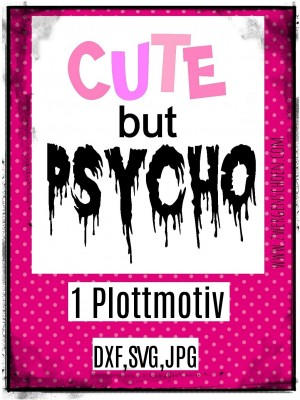 ♥CUTE but PSYCHO♥ 1€-SPARbie PLOTTfile