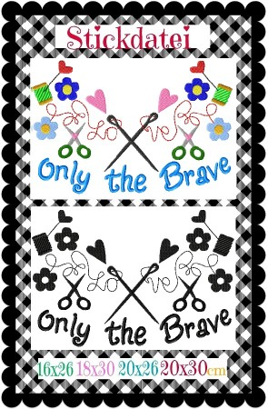 ♥ONLY the BRAVE♥ Stickmuster ORNAMENT Einzelmotiv 16x26 18x30 20x26 20x30cm