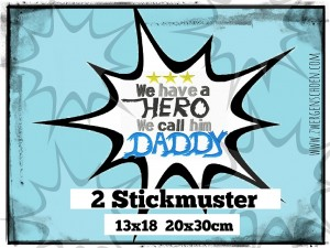 ♥we have a HERO we call him DADDY♥ Embroidery FILE 13x18 20x30cm 1€-SPARbie
