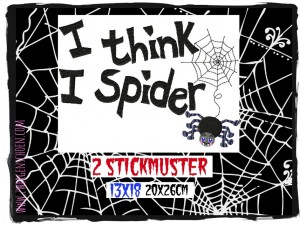 ♥ I THINK I SPIDER♥ Stickmuster 13x18 20x26cm