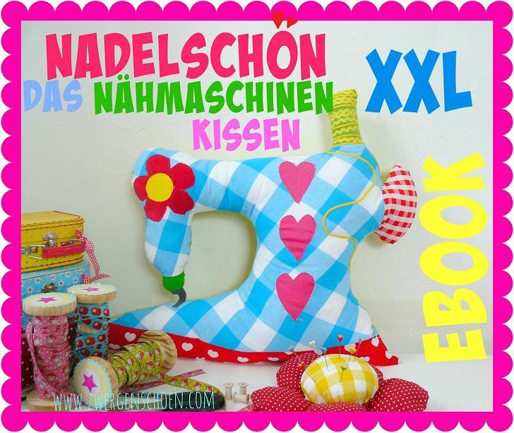 ♥NADELSCHÖN♥ Nähmaschine KISSEN XXL eBOOK Applikation VORLAGE