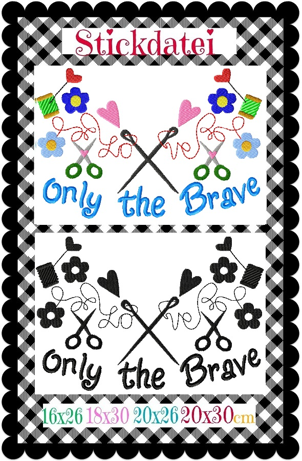 ♥ONLY the BRAVE♥ Embroidery-File ORNAMENT 16x26 18x30 20x26 20x30cm
