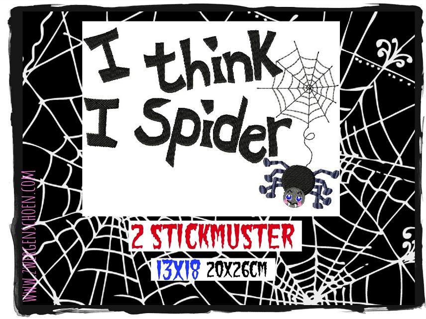 ♥ I THINK I SPIDER♥ Embroidery FILE 13x18 20x26cm