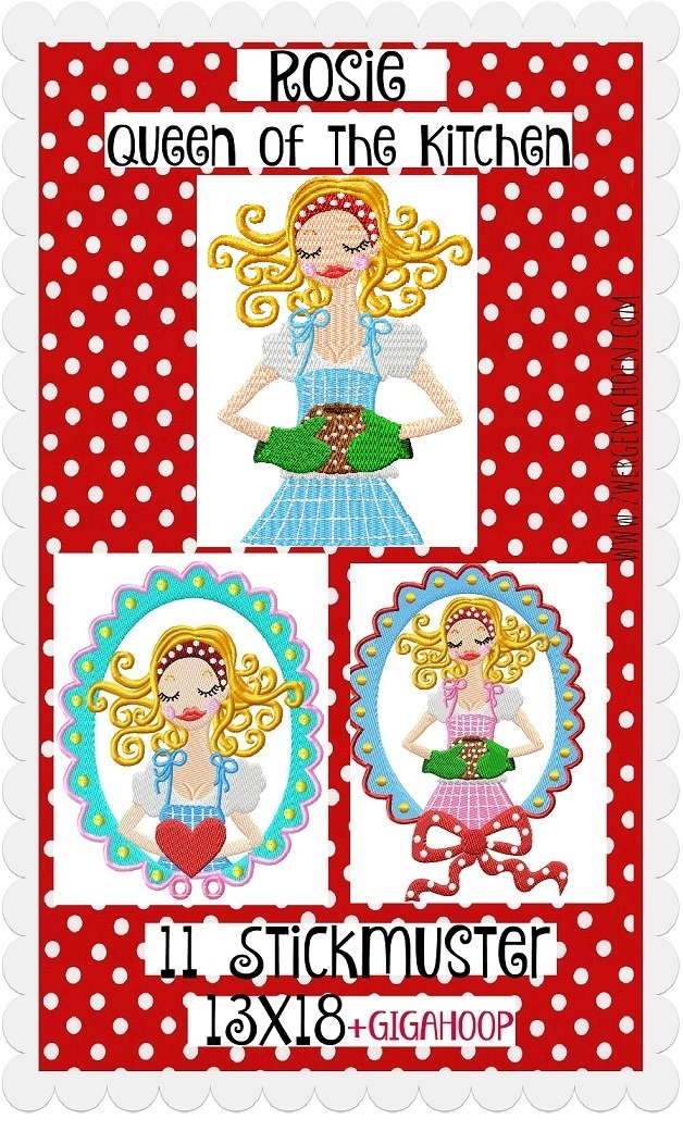 ♥ROSIE the QUEEN of the KITCHEN♥ embroidery file 13x18 (inkl. GIGA HOOP)